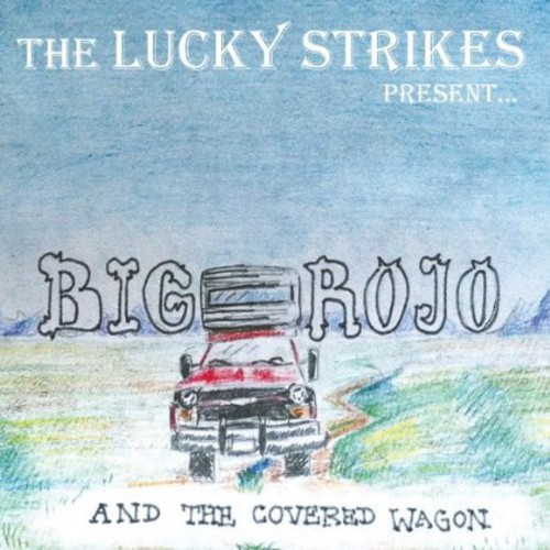 Big Rojo & Covered Wagon