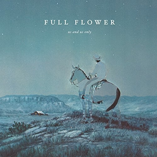 Us and Us Only - Full Flower