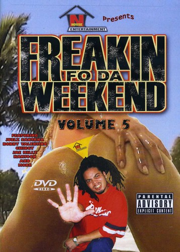 Freakin Fo Da Weekend #5