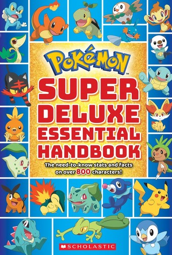 - Super Deluxe Essential Handbook (Pokemon): The Need-to-Know Stats and Facts on Over 800 Characters