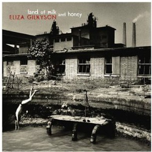 Eliza Gilkyson - Land Of Milk and Honey