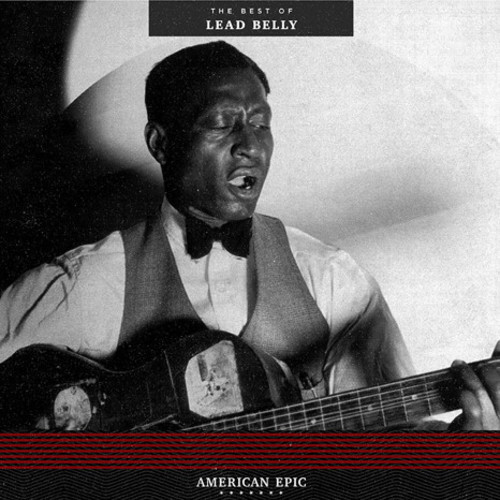 Lead Belly - American Epic: The Best of Lead Belly [LP]