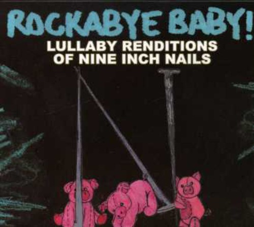 Lullaby Renditions Of Nine Inch Nails
