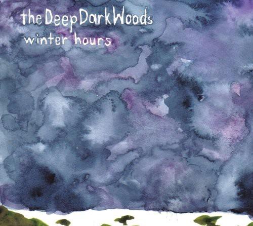The Deep Dark Woods - Winter Hours
