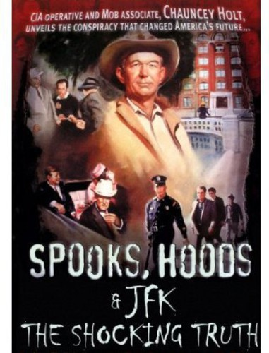 Spooks, Hoods and JFK: The Shocking Truth
