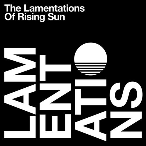 Lamentations of Rising Sun