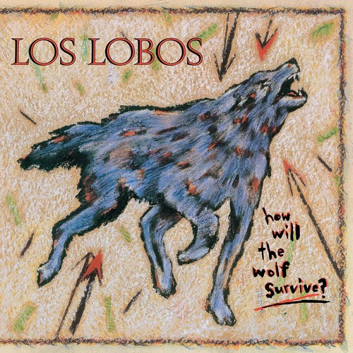 Los Lobos - How Will The Wolf Survive [Indie Exclusive]