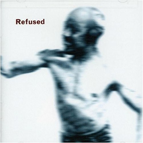 Refused - Songs To Fan The Flames Of Discontent (Uk)