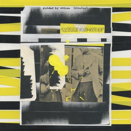 Guided By Voices - Warp And Woof