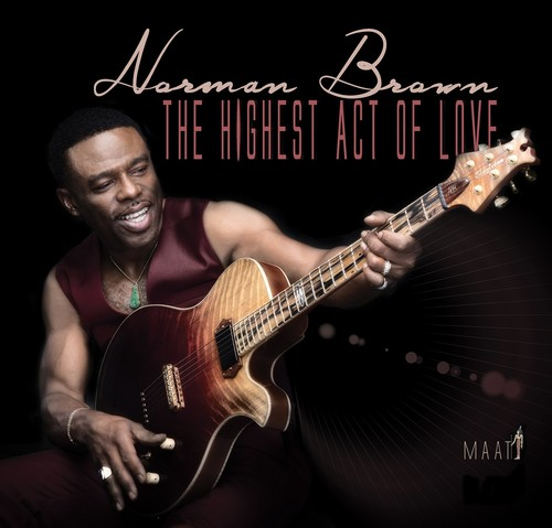 Norman Brown - The Highest Act Of Love