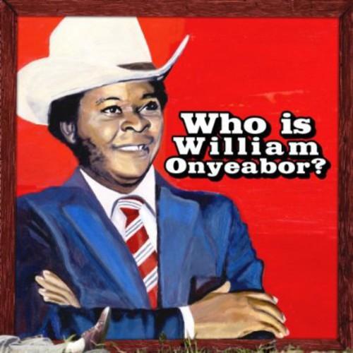William Onyeabor - World Psychedelic Classics 5: Who Is William Onyeabor