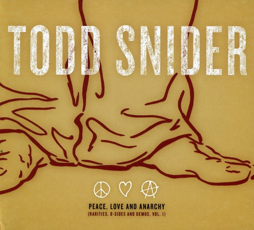 Todd Snider - Vol. 1-Peace Love & Anarchy (Rarities B-Sides & De