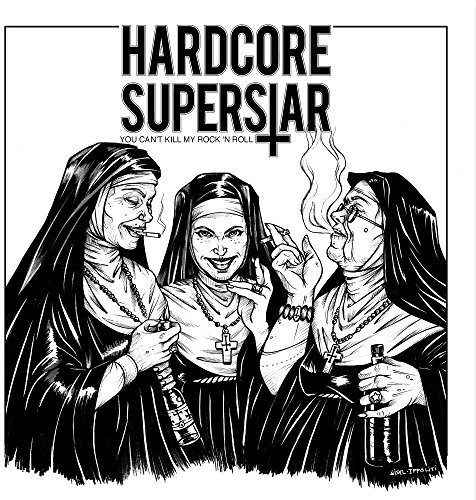 Hardcore Superstar - You Can't Kill My Rock 'n Roll [Import]