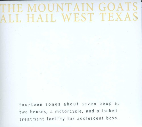 The Mountain Goats - All Hail West Texas