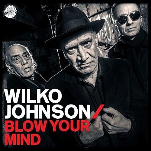 Wilko Johnson - Blow Your Mind [Import]