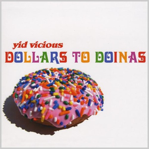 Yid Vicious - Dollars To Doinas