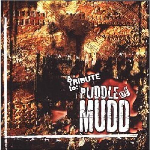 A Tribute To Puddle Of Mudd