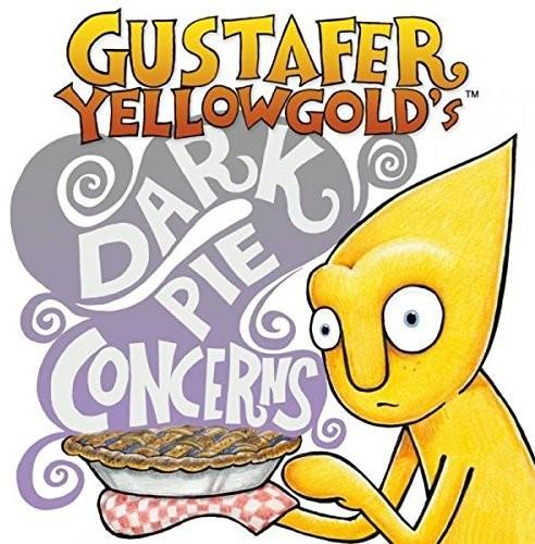 Gustafer Yellowgold's Dark Pie Concerns