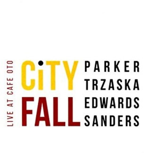 Evan Parker - City Fall: Live At Cafe Oto