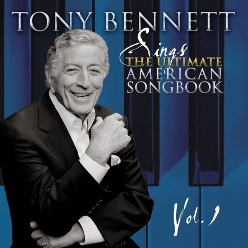 Tony Bennett - Vol. 1-Sings The Ultimate American Songbook
