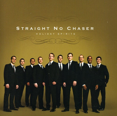Straight No Chaser - Holiday Spirit