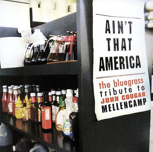 Ain't That America: Tribute To John Cougar Mellencamp