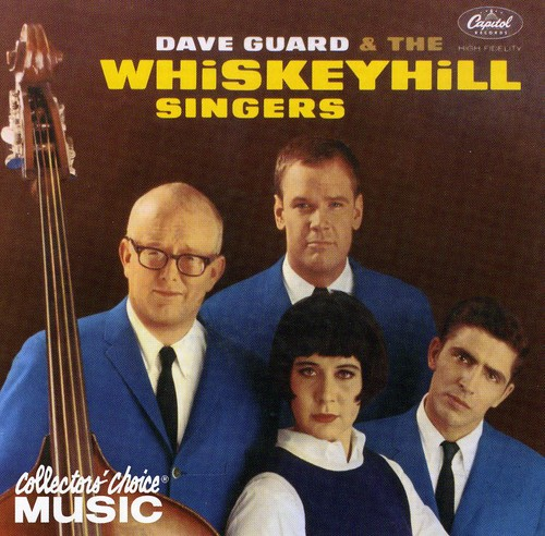 Dave Guard & The Whiskeyhill Singers - Dave Guard & the Whiskeyhill Singers