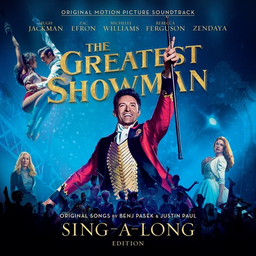 The Greatest Showman [Movie] - The Greatest Showman: Sing-a-Long Edition [Soundtrack]