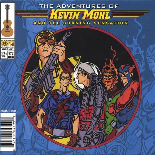 Adventures of Kevin Mohl & the Burning Sensation