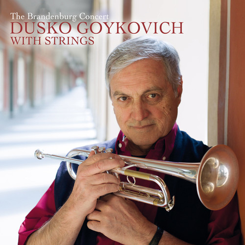 Dusko Goykovich - With Strings-The Brandenburg Concert [Import]