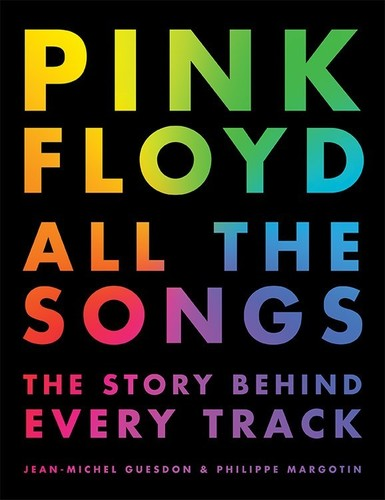 - Pink Floyd All the Songs: The Story Behind Every Track