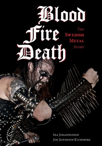 - Blood, Fire and Death: The Swedish Metal Story