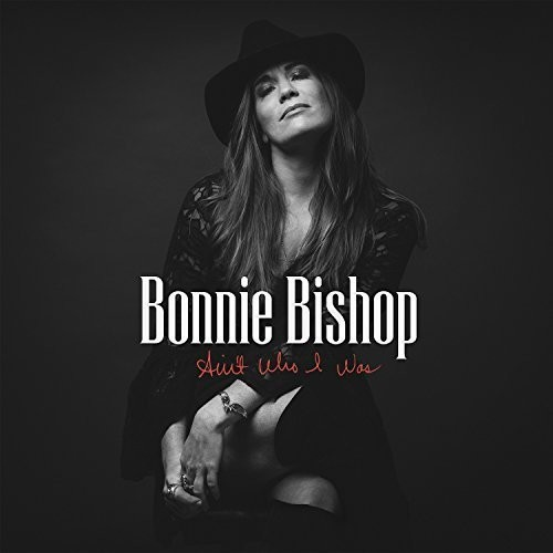 Bonnie Bishop - Ain't Who I Was