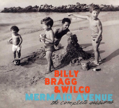 Billy Bragg & Wilco - Mermaid Avenue: The Complete Sessions [3CD/1DVD]
