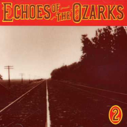 Echoes of Ozarks 2 /  Various