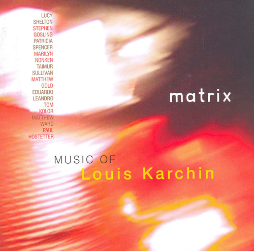 Matrix: Music of Louis Karchin