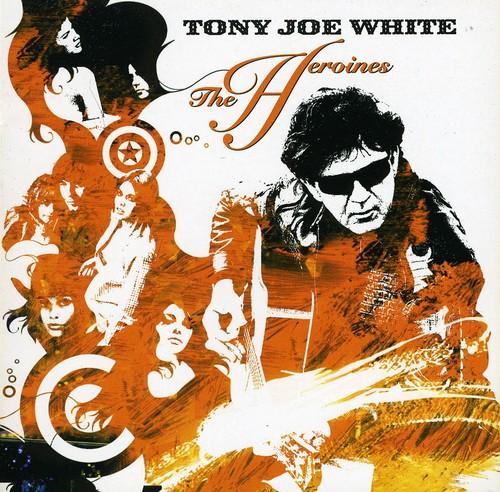 Tony Joe White - Heroines [Import]