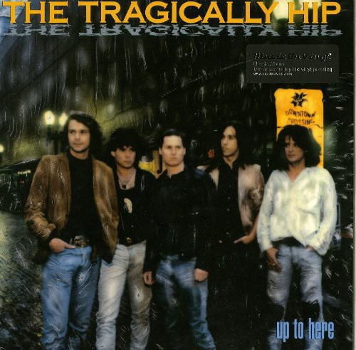 The Tragically Hip - Up To Here [180 Gram]
