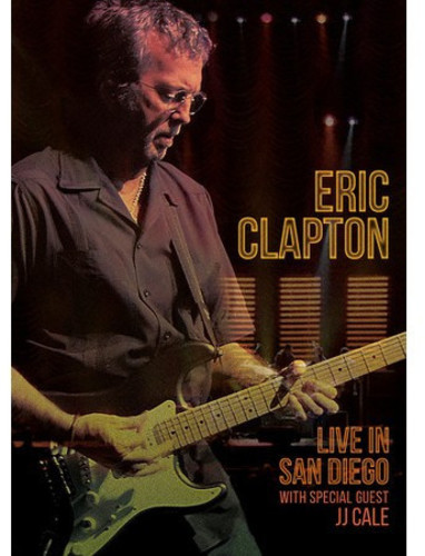 Eric Clapton: Live in San Diego (With Special Guest JJ Cale)