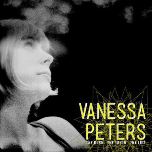 Vanessa Peters - Burn the Truth the Lies