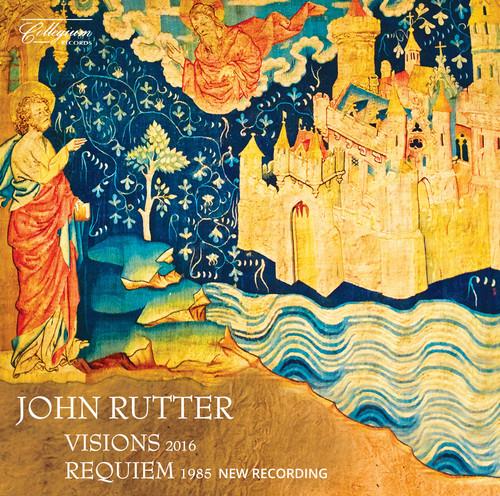 JOHN RUTTER - John Rutter: Visions - Requiem