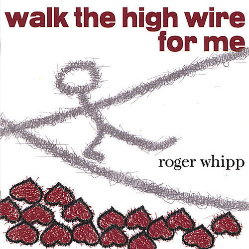Walk the High Wire for Me