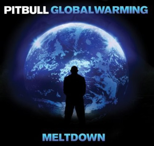 Pitbull - Global Warming: Meltdown [Deluxe Edition]