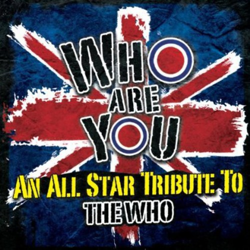 Who Are You-An All-Star Tribute To The - Who Are You-An All-Star Tribute To The