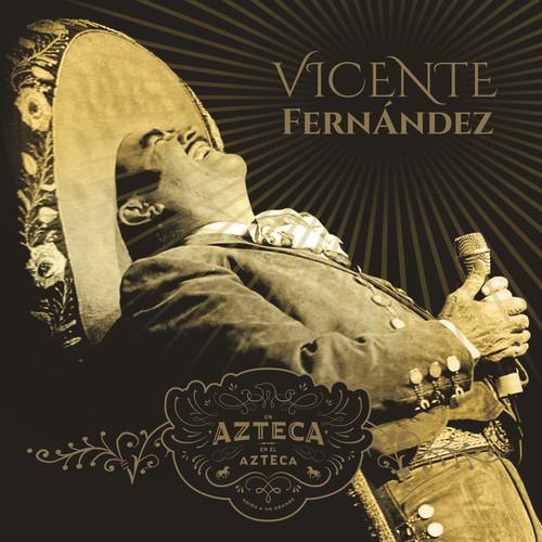 Vicente Fernandez - Un Azteca en el Azteca, Vol. 1