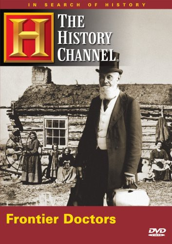In Search of History: Frontier Doctors
