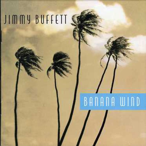 Jimmy Buffett-Banana Wind
