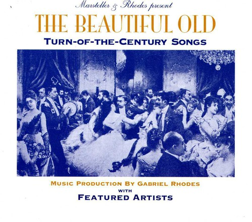 Beautiful Old Turn-Of-The-Century Songs - Turn-Of-The-Century-Songs