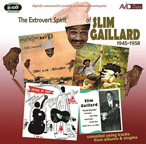 Slim Gaillard - Extrovert Spirit Of Slim Gaillard 1945-58 (Uk)