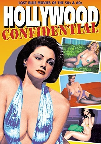 Hollywood Confidential: Lost Blue Movies of '50s & '60s